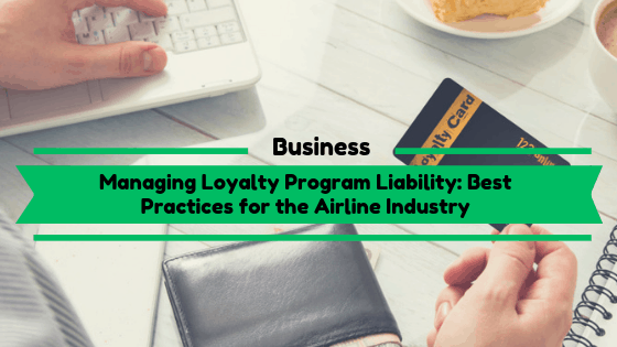 Managing Loyalty Program Liability Best Practices