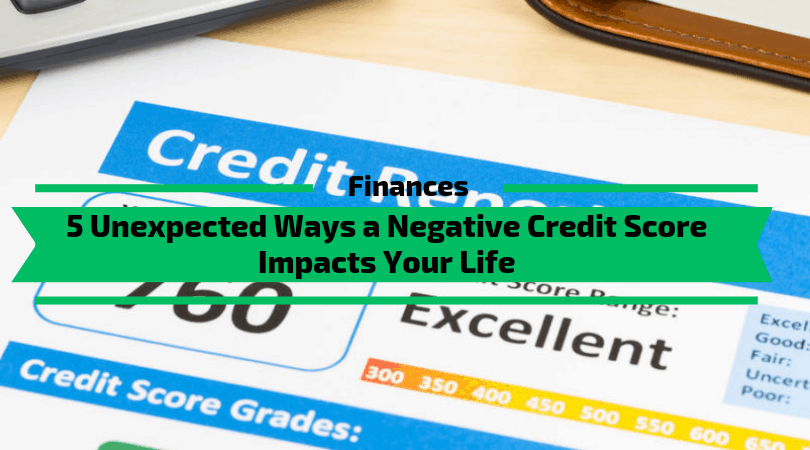 Ways a Negative Credit Score Impacts Your Life
