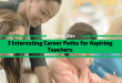 3 Interesting Career Paths for Aspiring Teachers