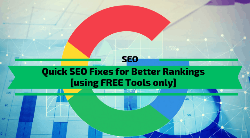 Quick SEO Fixes for Better Rankings (using FREE Tools)