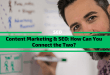 Content Marketing & SEO: How Can You Connect the Two?