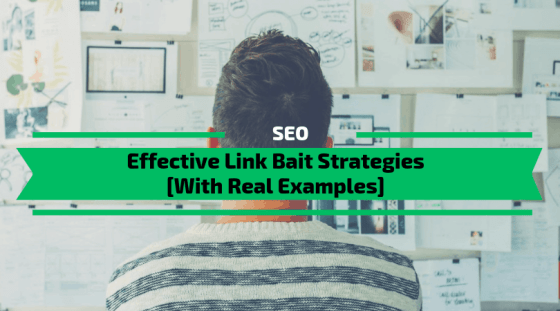 Effective link bait strategies [with Real Examples]