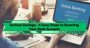 Serious Savings - 4 Easy Steps to Boosting Your Bank Account