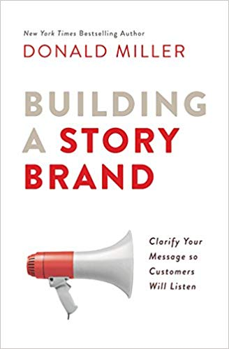 Donald Miller - Building a story brand