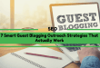 7 Smart Guest Blogging Outreach Strategies That Actually Work