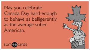 celebrate-canada-day-drunk-drinking-belligerent-sober-america-funny-ecard-In5