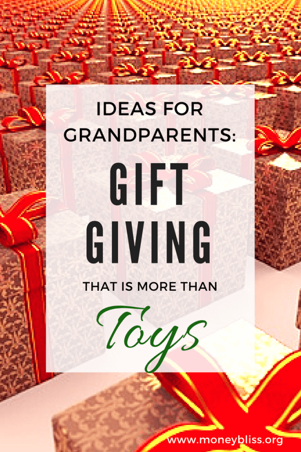 Ideas for Grandparents: Gift Giving That is More than Toys