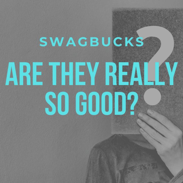 Swagbucks are they really so good
