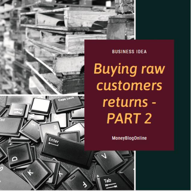 Buying raw customers returns - Part 2