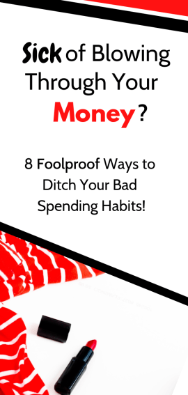 Can't stop spending money? You need these 8 tips! Live a more frugal life and save money by using these ways to stop senseless spending. #retailtherapy #shoppingaddiction #stopspendingmoneyonstupidstuff