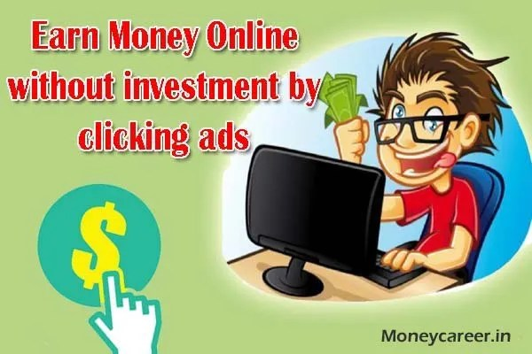Best Way Earn Money Online without Investment by clicking ads
