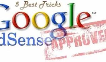 5 Best Google AdSense Account Approval Tricks