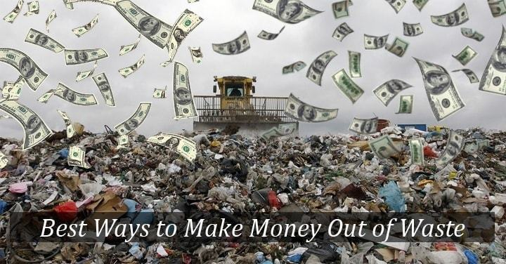 Best Out of Waste: 5 Excellent Ideas to Make Money from Waste