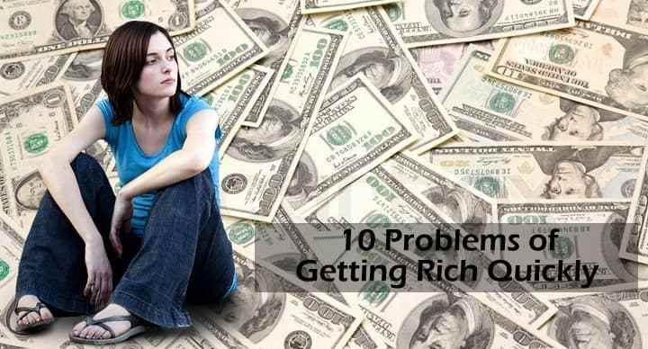 10 Big Problems of Getting Rich Quickly