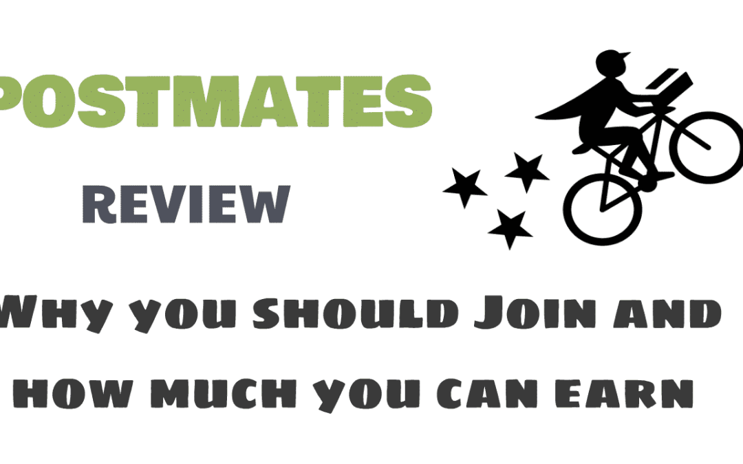 Postmates Review: Why you should join & What you can earn