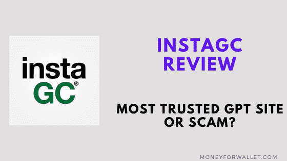 InstaGC Reviews: Oldest GPT Site Is Still Paying or Not?