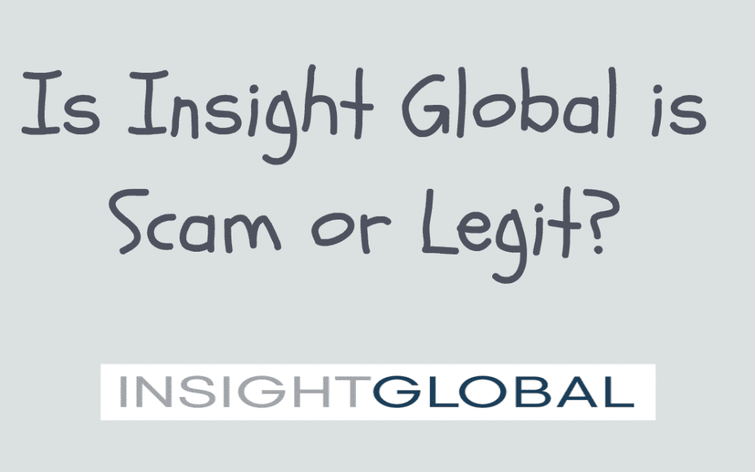 What is Insight Global: Is It Legit or Scam?