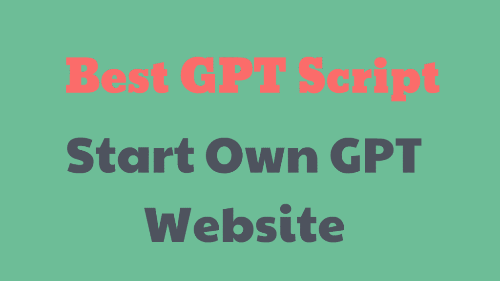 Best GPT scripts