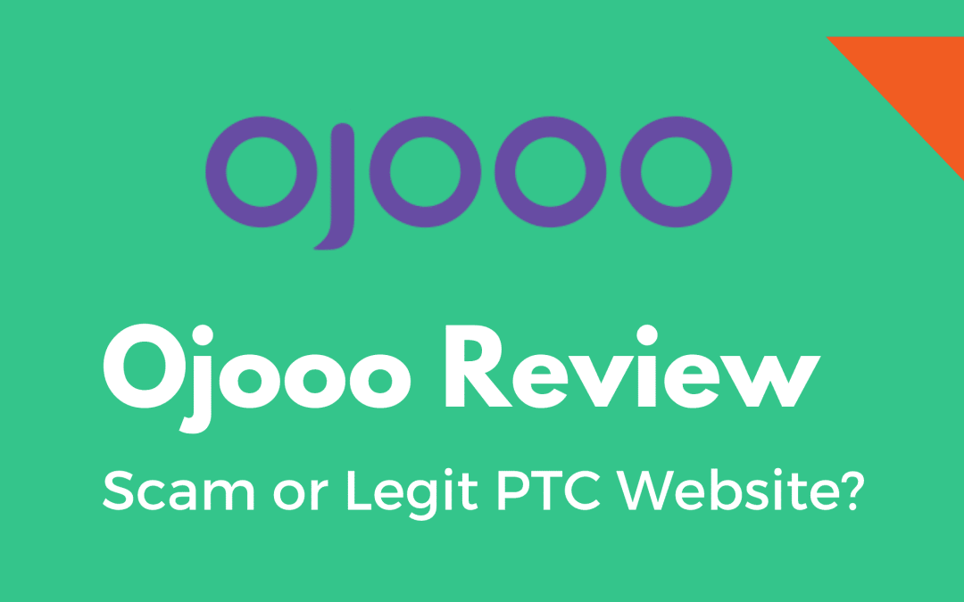 Ojooo WAD Reviews: Scam or Legit PTC Site
