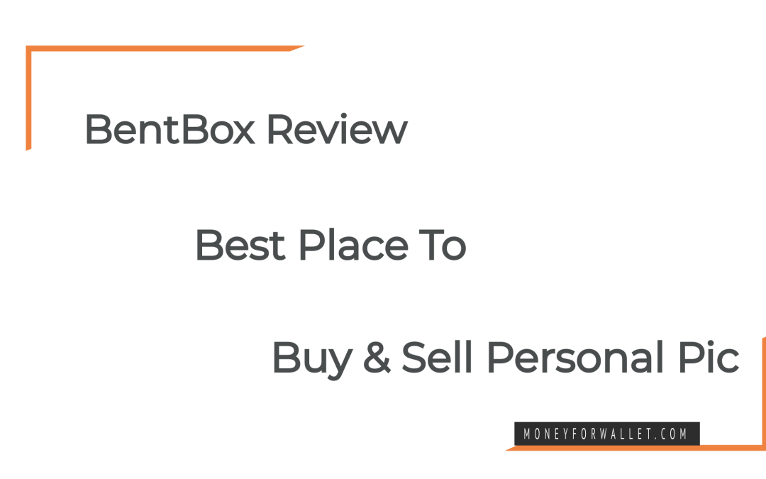 BentBox Review – Sell and Buy Personal Photos, Videos and Files