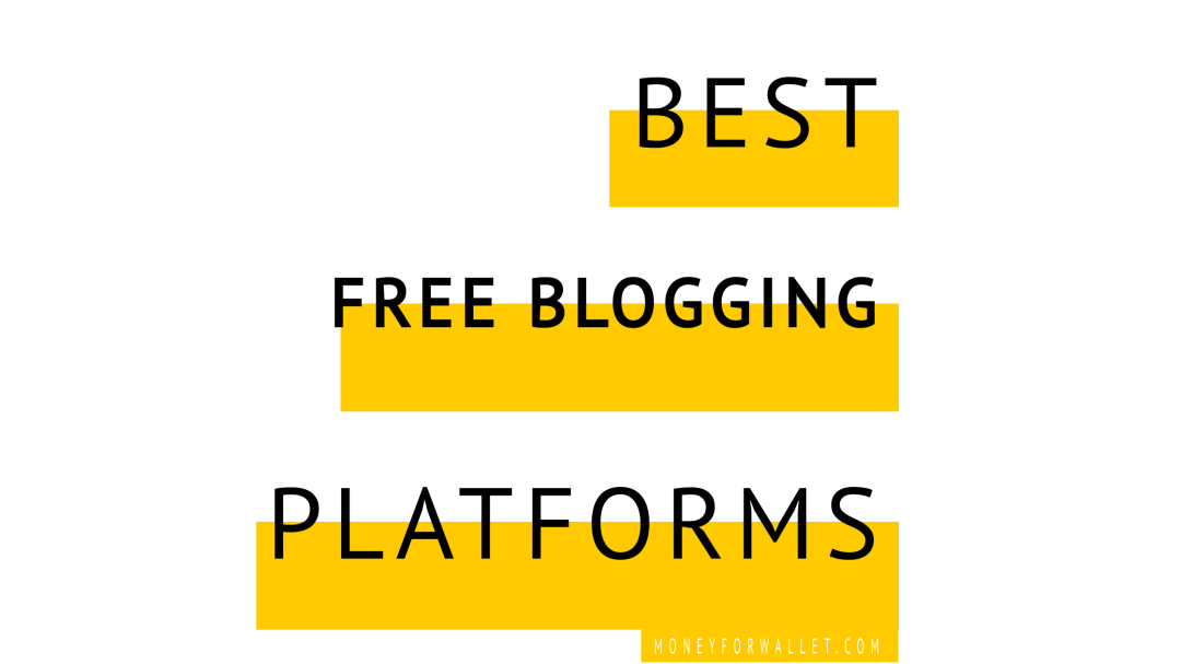 Top 10 Best Free Blogging Sites In 2021: Start Own Personal Blog Site