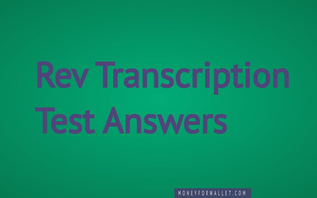 Rev Transcription Test Answers