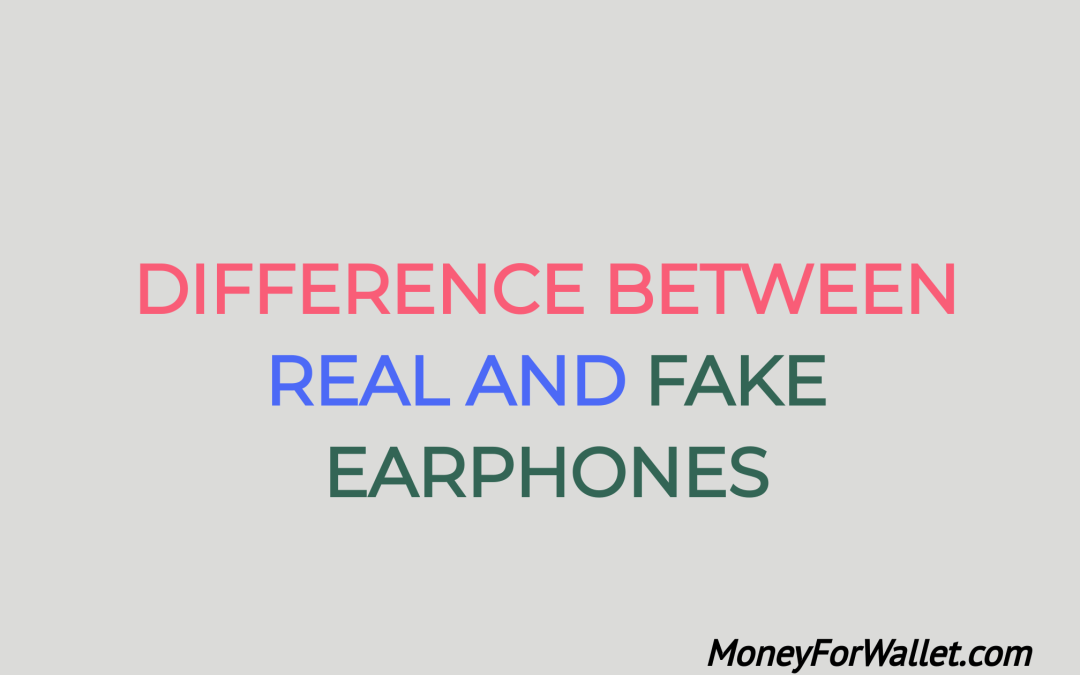 Earpods Real vs Fake: Difference Between Real and Fake Earphones