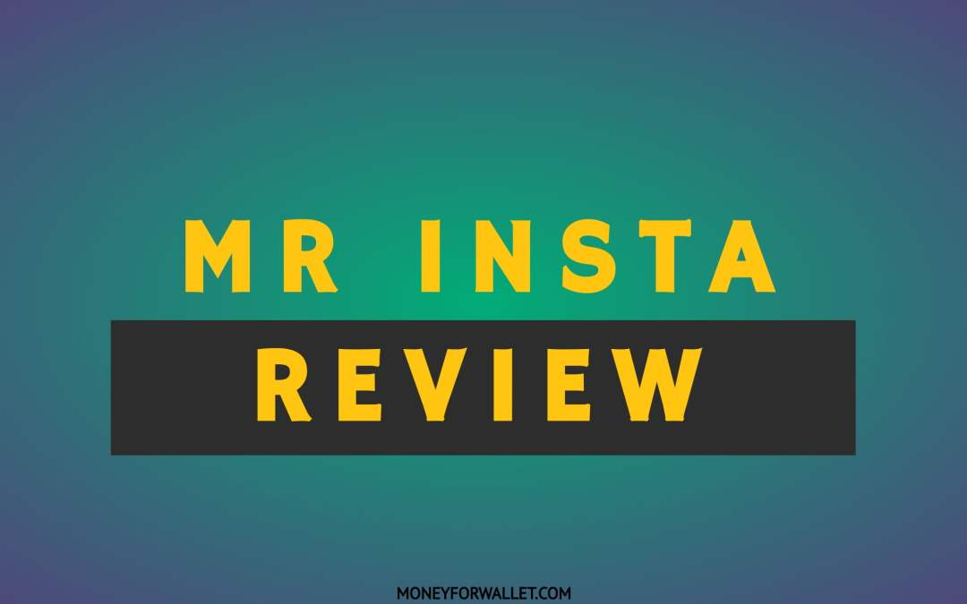 MrInsta Reviews: Is MrInsta Is Legit Site To Get Free & Paid Followers