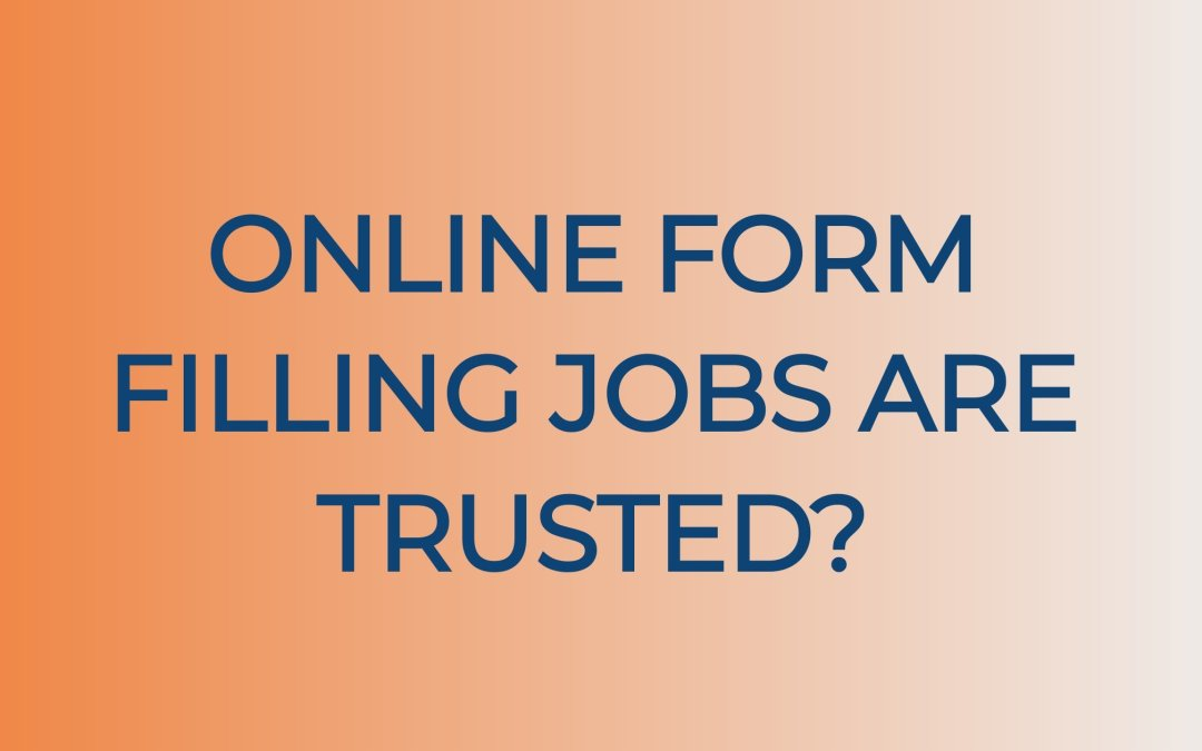 Online Form Filling Jobs Without Investment: Are They Legit Or Scam?