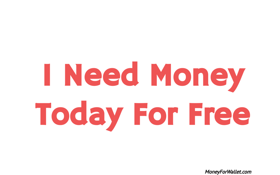 I Need Money Today For Free: 5 Best Ways You Can Start Online Work