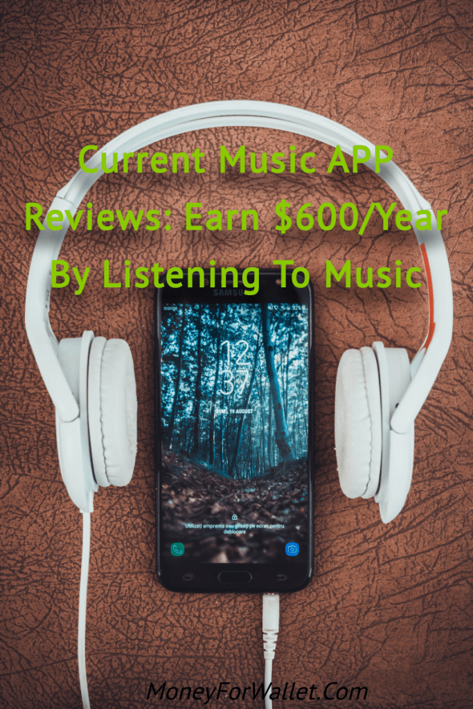 Current Music APP Reviews_ Earn $600_Year By Listening To Music