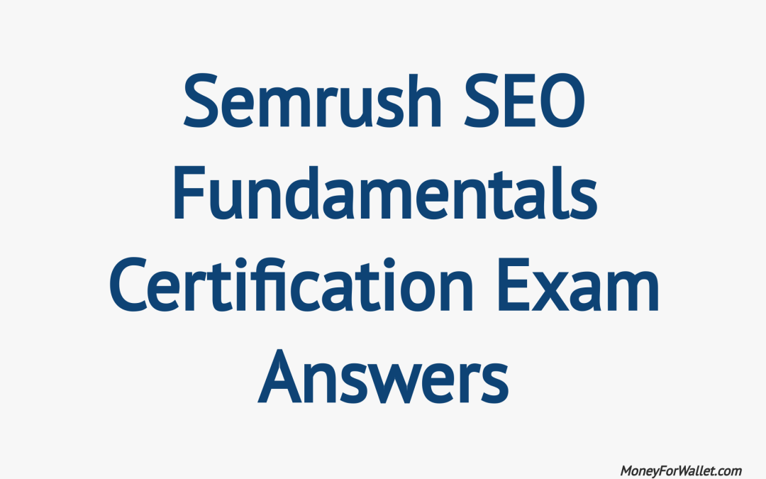 Semrush SEO Fundamentals Certification Exam