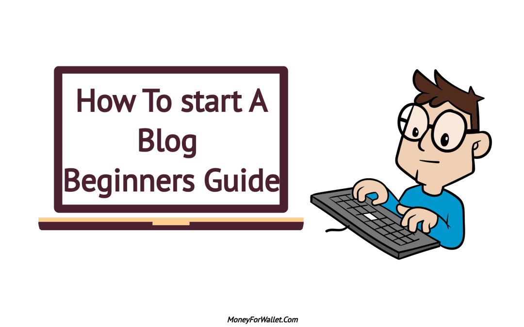 How To Start A Blog and Make Money Within A Hour: Step By Step Guide