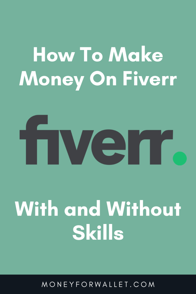 How To Make Money On Fiverr With and Without any Skill