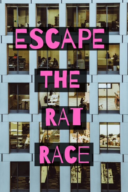 Does this sound familiar: You dread Monday's alarm, plod through the work week complaining you never have any free time, yet your paycheck disappears so you need to repeat the cycle. Want to escape the rat race?