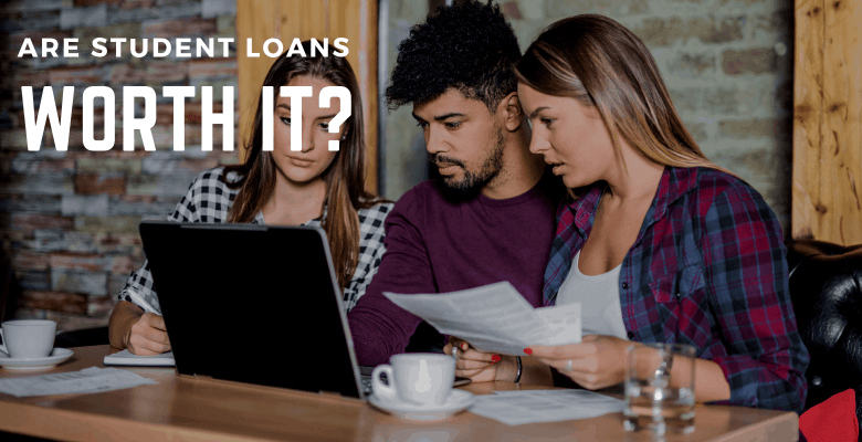 are student loans worth it