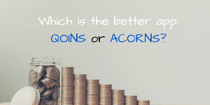 Acorns Review 2020.Qoins Vs Acorns Review Which App Is Better For You