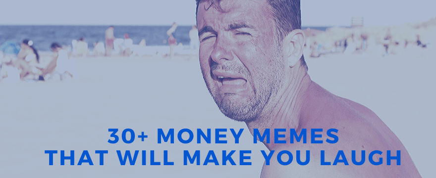 30 Money Memes Bound To Make You Laugh Money Life Wax