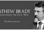 Mathew Brady: Photographing the Civil War