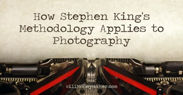 How Stephen King's Methodology Applies to Photography