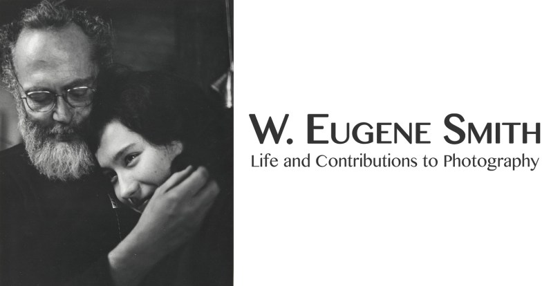 W. Eugene Smith: Life and Contributions to Photography