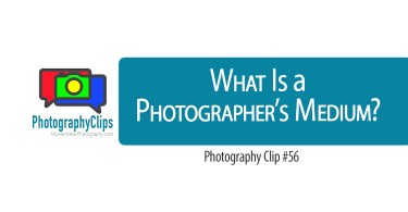 What is a photographer's medium?