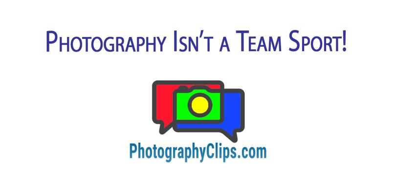Photography Isn't a Team Sport!