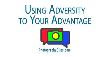 Using Adversity to Your Advantage