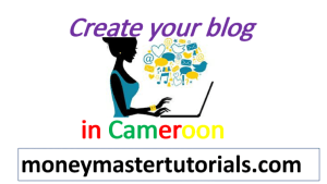 Create a blog in Cameroon
