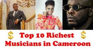 TOP 10 RICHEST CAMEROONIAN MUSICIANS 2019