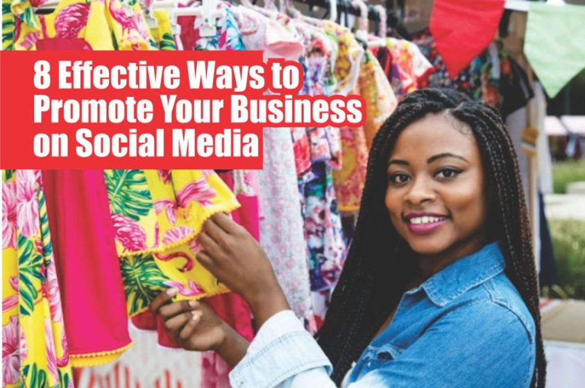 8 Effective Ways to Promote Your Business on Social Media