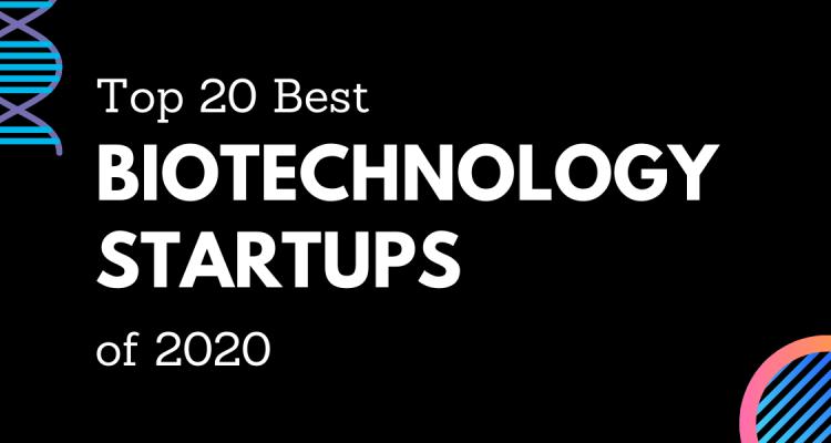Biotech startups biotechnology