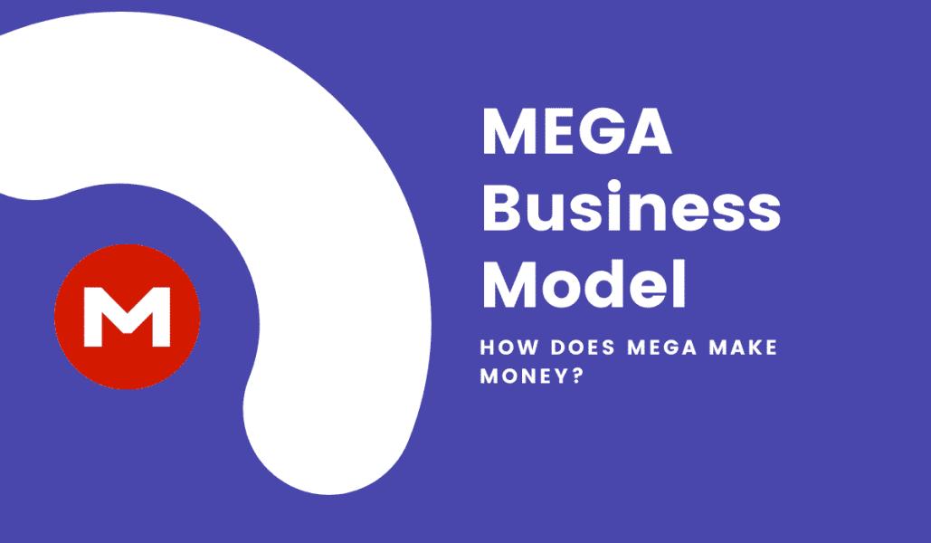 How does MEGA make money? MEGA Business model