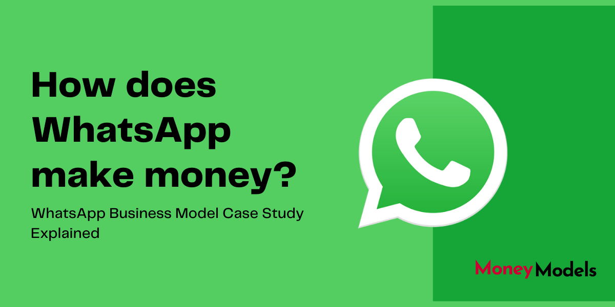 How Does Whatsapp Make Money? [Revenue Model]